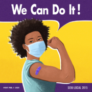In the style of the famous Rosie the Riveter poster, a person is pictured wearing mask, flexing arm, and showing vaccination bandage, saying We Can Do It